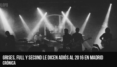 grises-full-y-second-le-dicen-adiós-al-2016-en-madrid