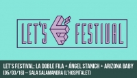 Let's Festival: La Doble Fila + Ángel Stanich + Arizona Baby