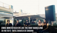 Enric Montefusco - Live the Roof Barcelona