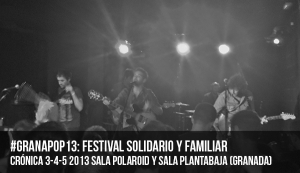 #GRANAPOP13: Festival Solidario y Familiar