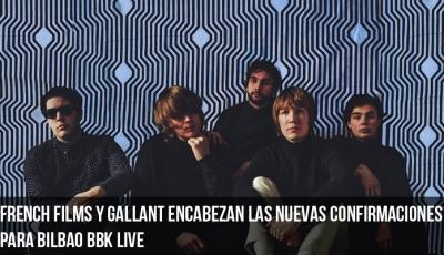 french-films-y-gallant-encabezan-las-nuevas-confirmaciones-para-bilbao-bbk-live