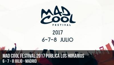 mad-cool-festival-2017-publica-los-horarios