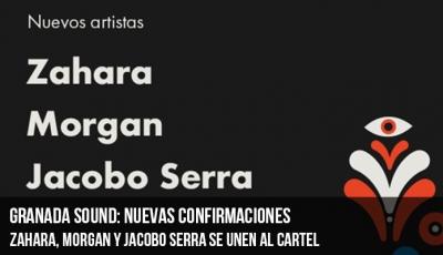 granada-sound-zahara-morgan-y-jacobo-serra-se-unen-al-cartel