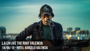 L.A en Live The Roof Valencia