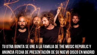 tu-otra-bonita-se-une-a-la-familia-de-the-music-republic-y-anuncia-fecha-de-presentación-de-su-nuevo-disco-en-madrid