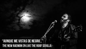 "The New Raemon en Live The Roof Sevilla: ""Aunque me vistas de negro…"""
