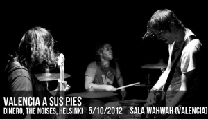 Valencia a sus pies. Dinero, The Noises, Helsinki
